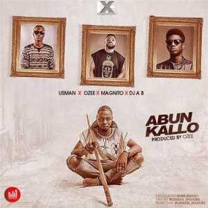 Usman - Abun Kallo (ft. Ozee, Magnito & Dj Ab)